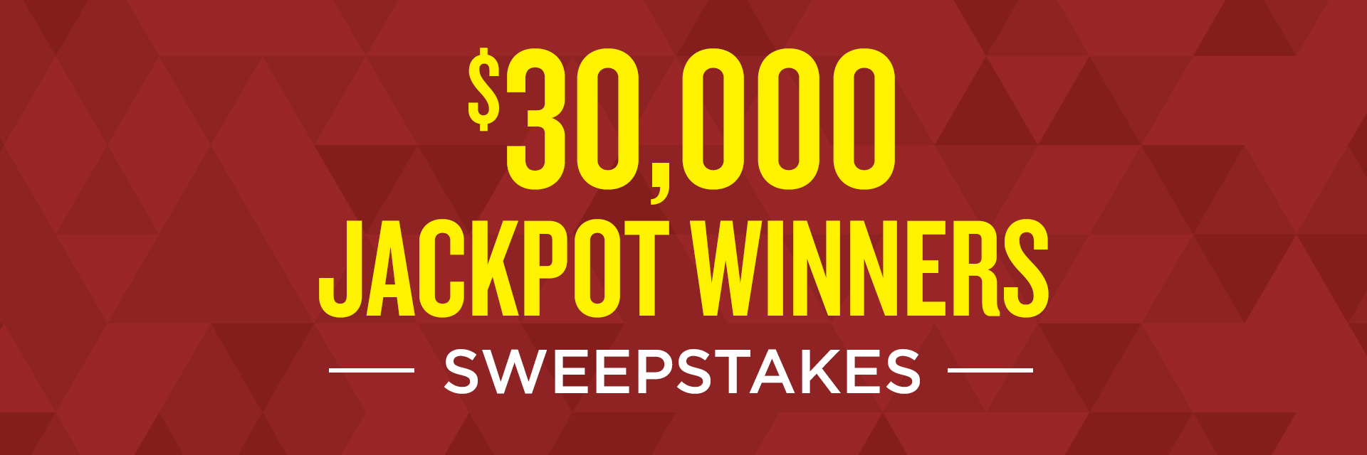 $30,000 Jackpot Winners Sweepstakes