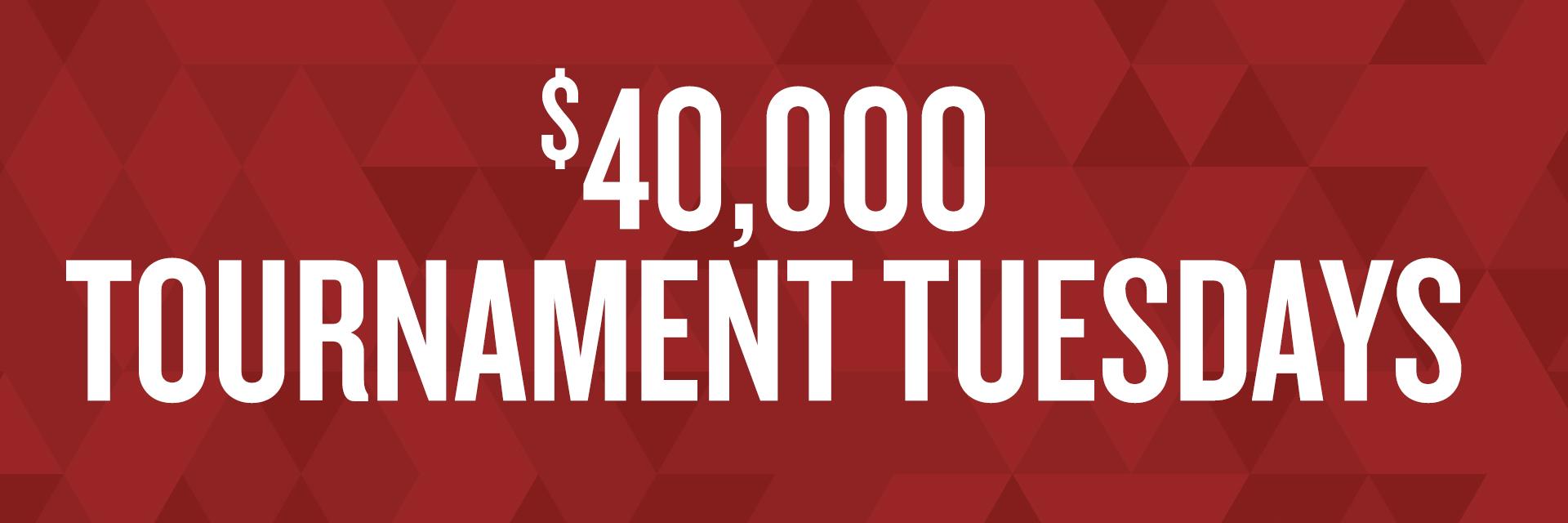 $40,000 Tournament Tuesdays