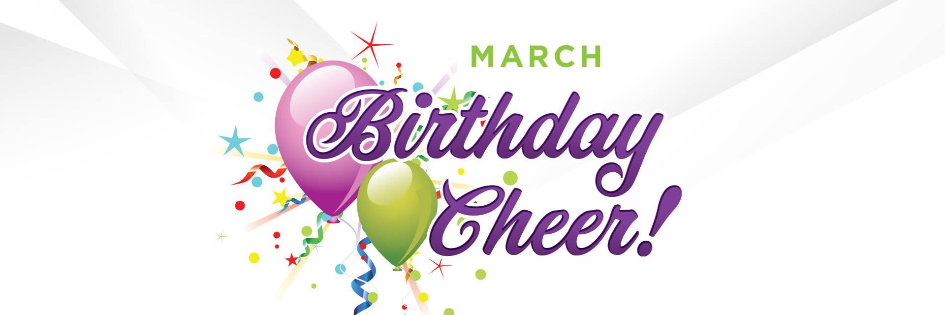 March Birthday Cheer!
