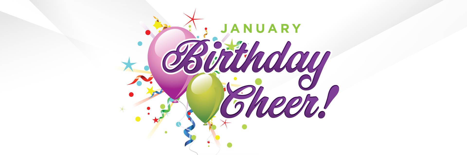 January Birthday Cheer