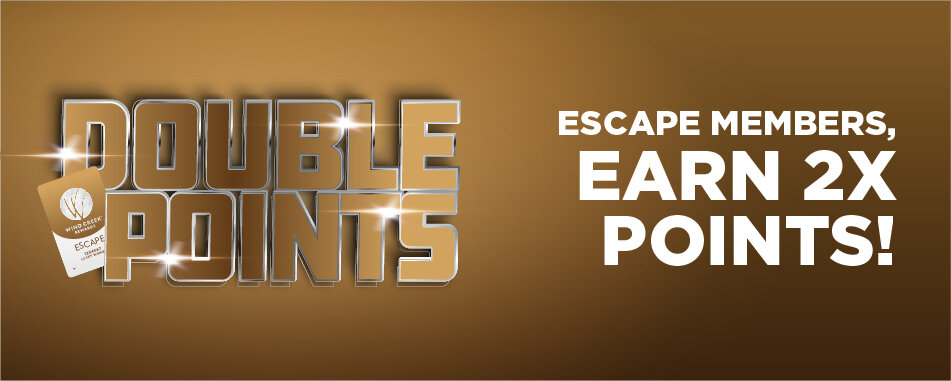 DOUBLE POINTS: Escape Members, Earn 2X Points!
