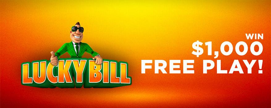 Lucky Bill - Win $1,000 Free Play!