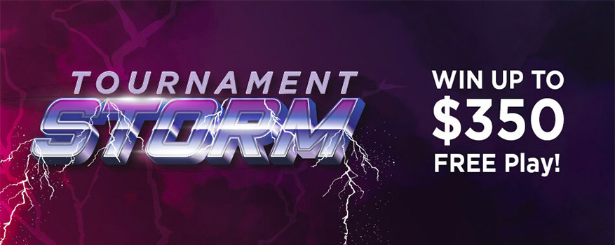 Tournament Storm - Win up to $350 Free Play!