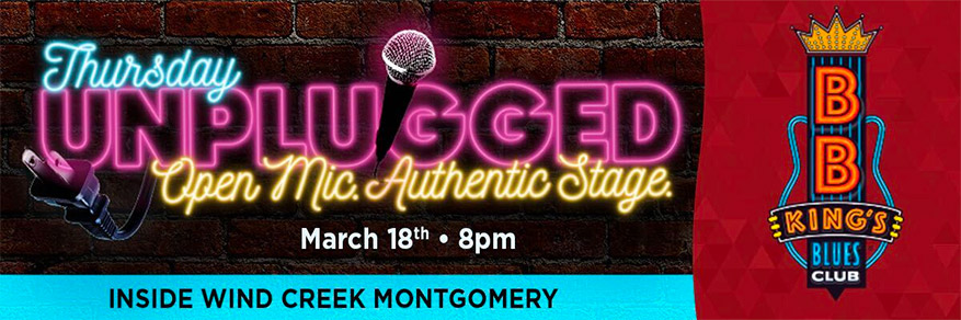 Thursday Unplugged - Open Mic. Authentic Stage. March 18th. 8pm. Inside Wind Creek Montgomery.