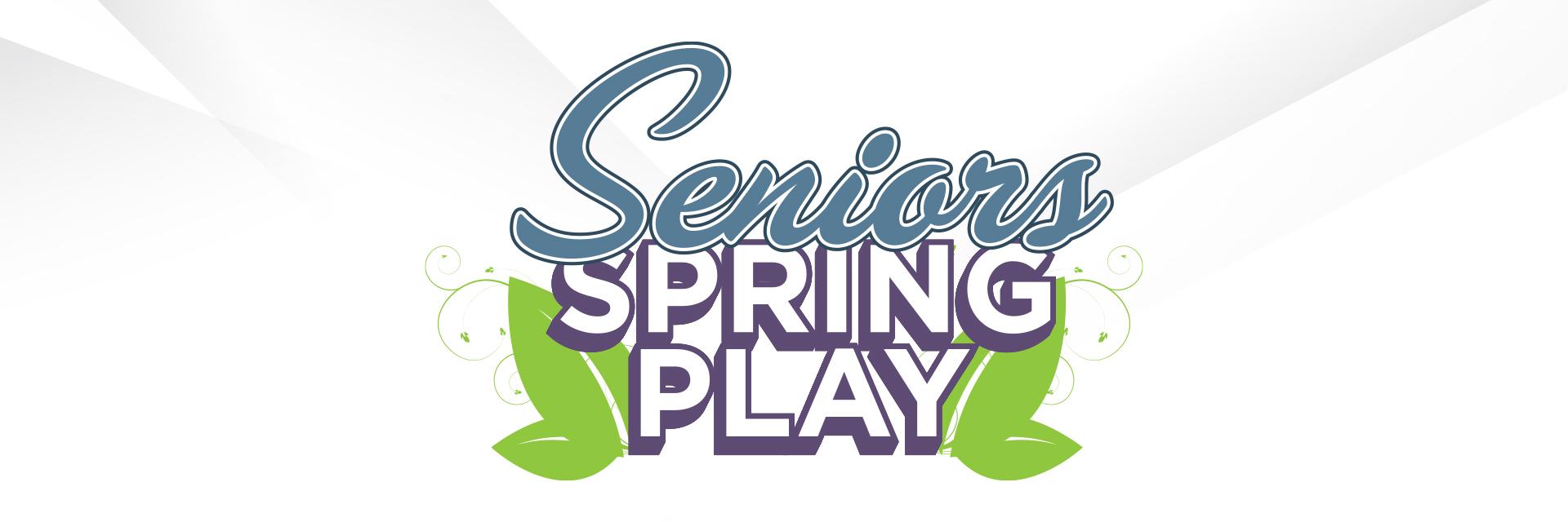 Seniors Spring Play
