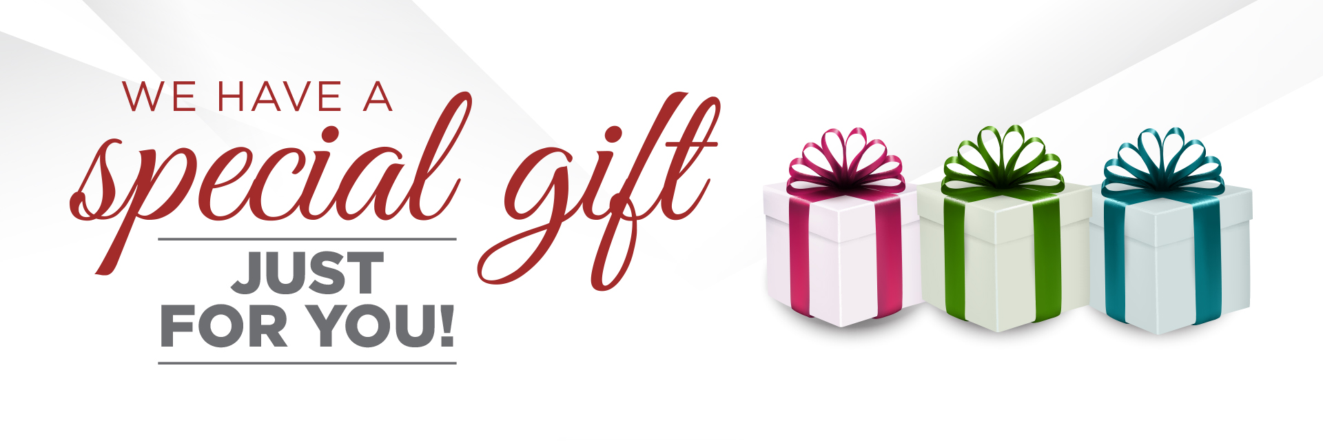 We Have a Special Gift Just For You!